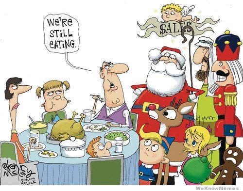 Christmas Before Thanksgiving Meme.Wait Til Day After Thanksgiving To Celebrate Christmas